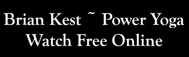 Brian Kest Power Yoga Watch Free Online