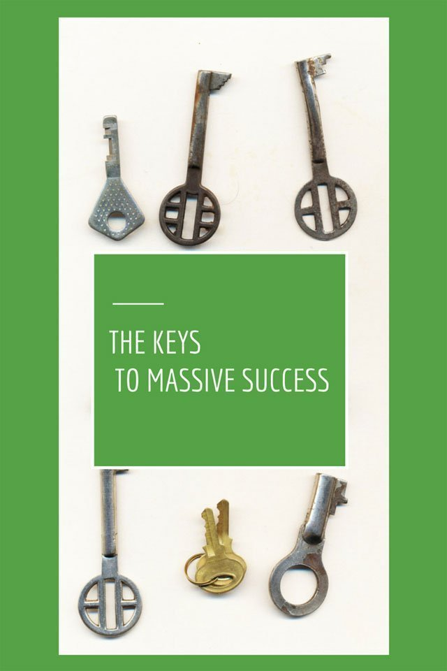 The Keys To Massive Success