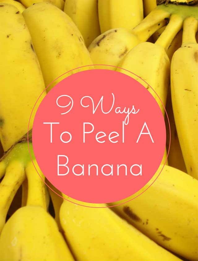 9 Ways to Peel A Banana