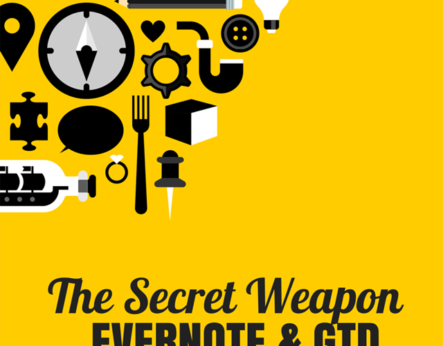 The Secret Weapon Evernote and GTD