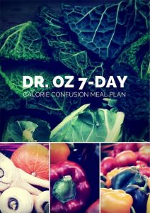 Dr. Oz 7-Day Calorie Confusion Meal Plan