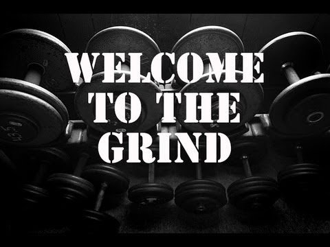 Welcome To The Grind – Monday Morning Motivation