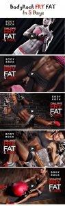 BodyRock Fry Fat Fast In 5 Days