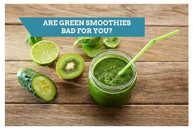 Are Green Smoothies Bad For You