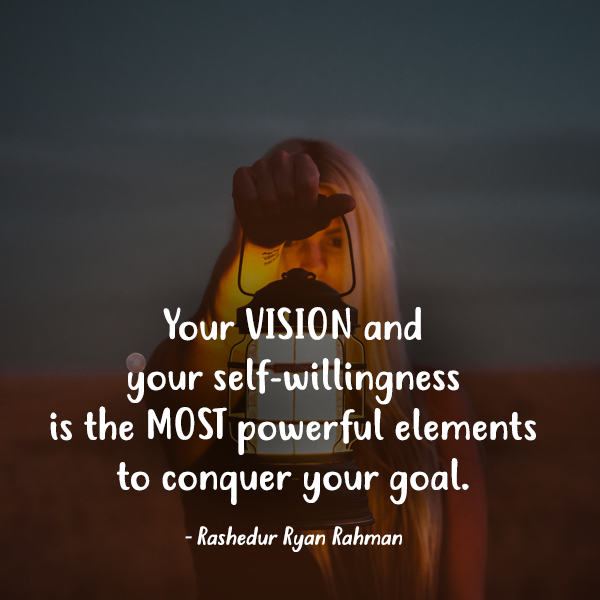 You vision and you self-willingness