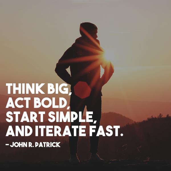 Think Big, Act Bold