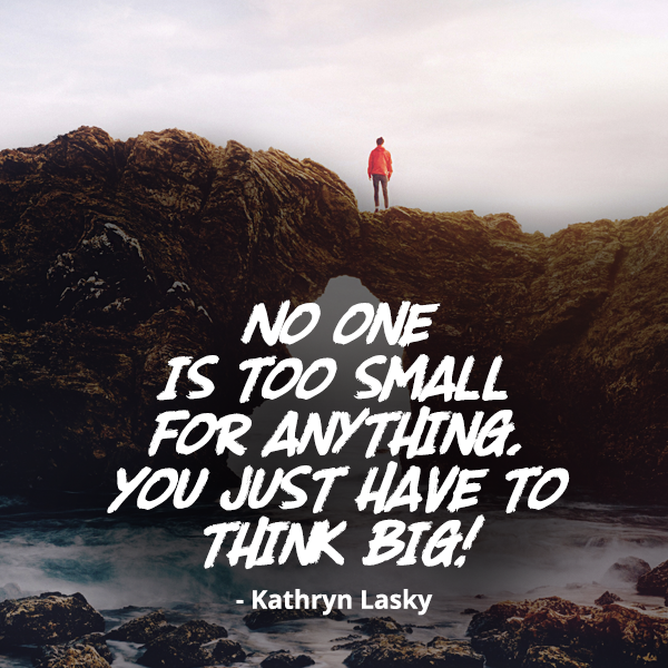 No one is too small for anything
