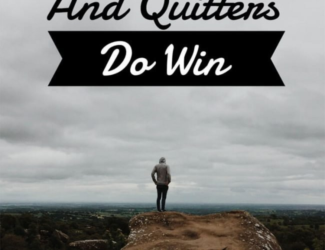 Winners Do Quit And Quitters Do Win