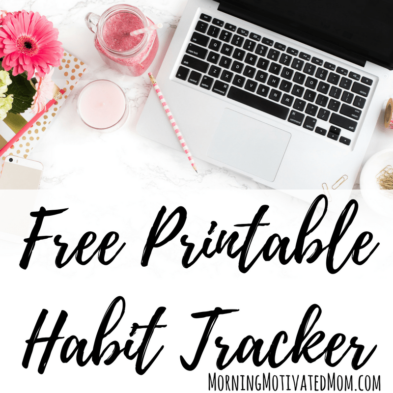 Free Printable Habit Tracker from Morning Motivated Mom