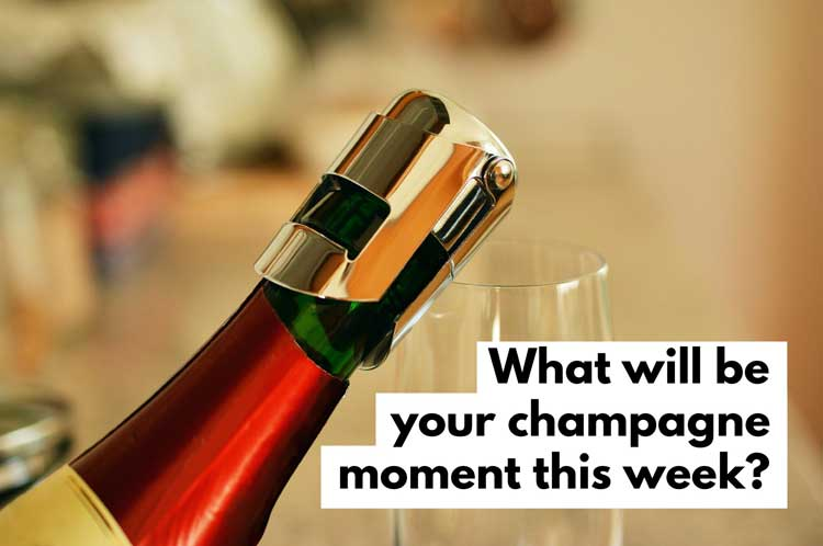 Champagne Moment Productivity Hack