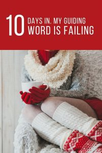 Is Your Guiding Word For The Year NOT Working?
