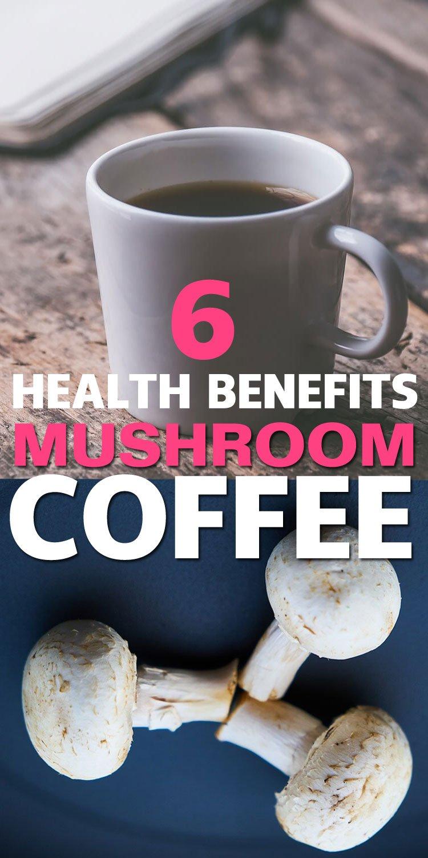 6 Interesting Health Benefits of Mushroom Coffee