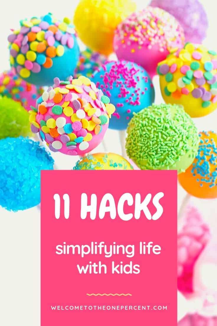 11 Hacks Simplifying life with kids