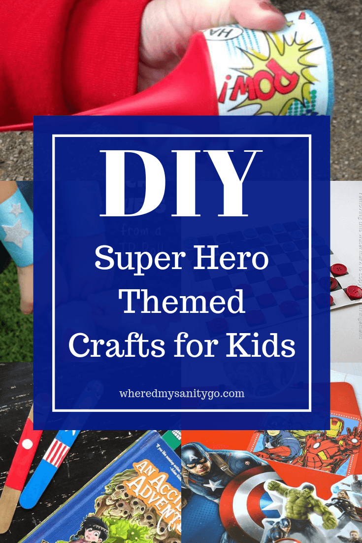DIY Superhero Crafts & Ideas You Need To Make This Summer •